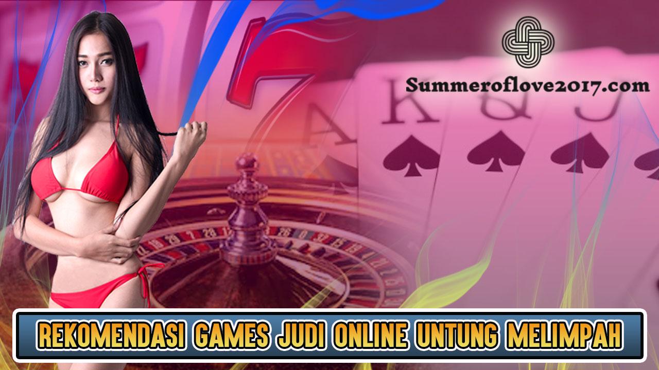 Rekomendasi Games Judi Online Untung Melimpah
